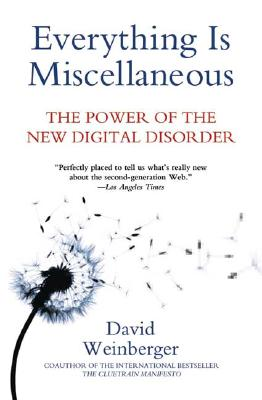 Image for Everything Is Miscellaneous: The Power of the New Digital Disorder