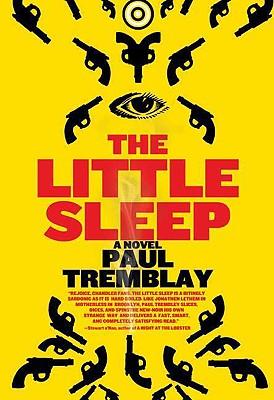 The Little Sleep: A Novel, Paul Tremblay