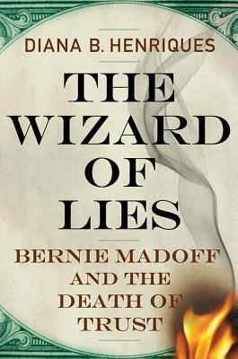 Image for Wizard of Lies Bernie Madoff and the Death of Trust