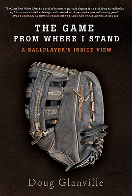 Image for The Game from Where I Stand: A Ballplayer's Inside View