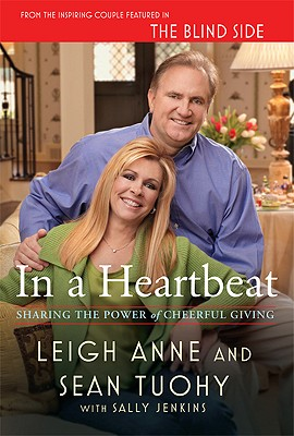 In a Heartbeat: Sharing the Power of Cheerful Giving, Leigh Anne Tuohy, Sean Tuohy, Sally Jenkins