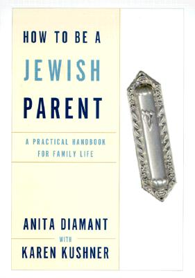 Image for How to Be a Jewish Parent: A Practical Handbook for Family Life