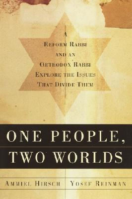 "Image for ""One People, Two Worlds: A Reform Rabbi and an Orthodox Rabbi Explore the Issues That Divide Them"""