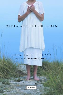 Medea and Her Children: A Novel, Ulitskaya, Ludmila