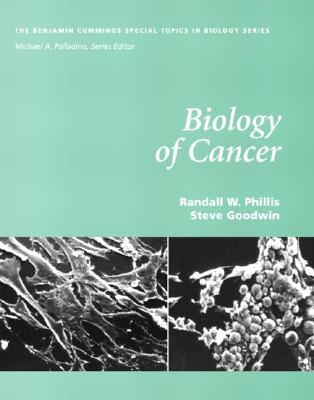 Biology of Cancer (Paperback), Phillis, Randall W.; Goodwin, Steve
