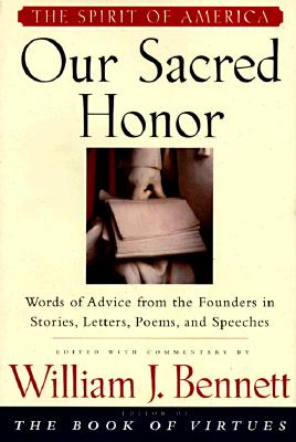 Image for Our Sacred Honor: Words of Advice from the Founders in Stories, Letters, Poems, and Speeches