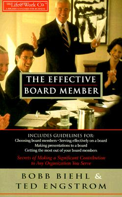 Image for The Effective Board Member: Secrets of Making a Significant Contribution to Any Organization You Serve