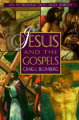 Jesus and the Gospels: An Introduction and Survey, Craig Blomberg