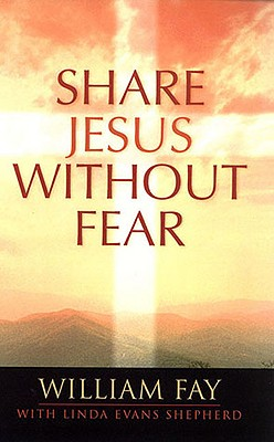 Share Jesus Without Fear, William Fay, Linda Shepherd