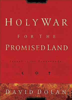 Image for Holy War for the Promised Land: Israel at the Crossroads