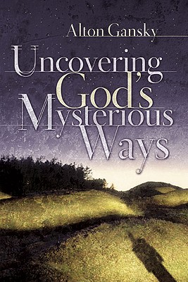 Image for Uncovering God's Mysterious Ways