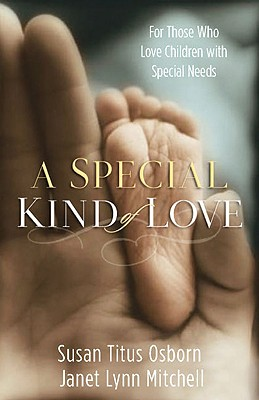Image for A Special Kind of Love: For Those Who Love Children With Special Needs