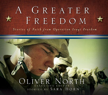 Image for Greater Freedom : Stories of Faith from Operation Iraqi Freedom