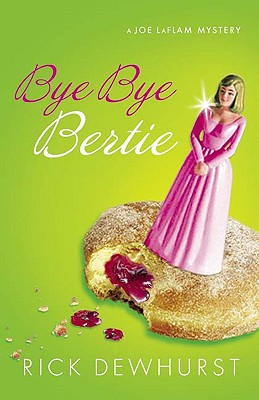 Bye Bye Bertie, Dewhurst, Rick