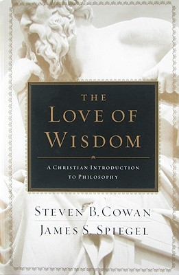Image for The Love of Wisdom: A Christian Introduction to Philosophy