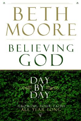 Image for Believing God Day by Day: Growing Your Faith All Year Long