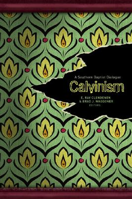 Image for Calvinism: A Southern Baptist Dialogue
