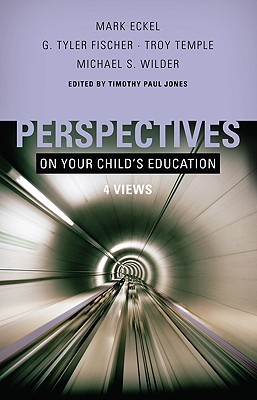 Perspectives on Your Child's Education: Four Views (Perspectives (B&H Publishing))