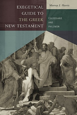 Image for Exegetical Guide to the Greek New Testament: Colossians and Philemon