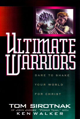 Image for Ultimate Warriors: Dare to Shake Your World for Christ