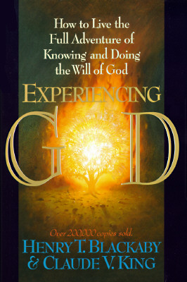 Image for Experiencing God; How to Live the Full Adventure of Knowing and Doing the Will of God
