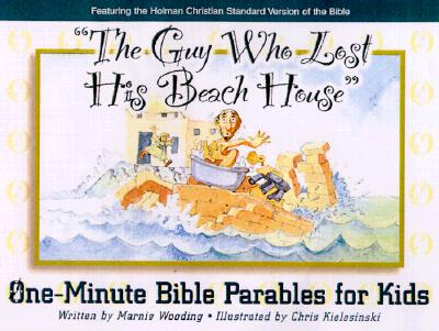 Image for The Guy Who Lost His Beach House: One-Minute Bible Parables for Kids