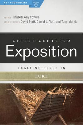 Image for Exalting Jesus in Luke (Christ-Centered Exposition Commentary)