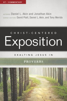 Image for Exalting Jesus in Proverbs (Christ-Centered Exposition Commentary)