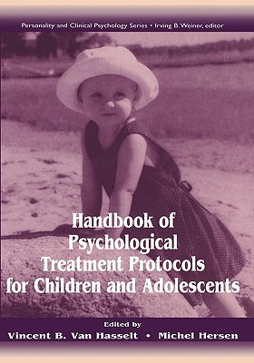 Image for Handbook of Psychological Treatment Protocols for Children and Adolescents (Personality & Clinical Psychology (Hardcover))