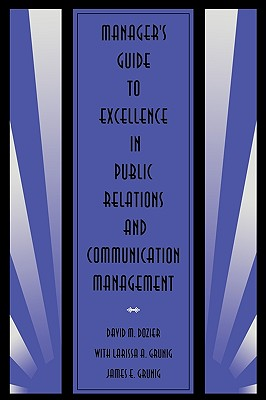 Manager's Guide to Excellence in Public Relations and Communication Management (Routledge Communication Series), Dozier, David M.; Grunig, Larissa A.; Grunig, James E.