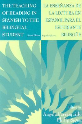 The Teaching of Reading in Spanish to the Bilingual Student: La Ense¤anza De La Lectura En Espa¤ol Para El Estudiante Biling e