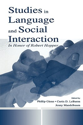 Image for Studies in Language and Social Interaction: In Honor of Robert Hopper (Routledge Communication Series)