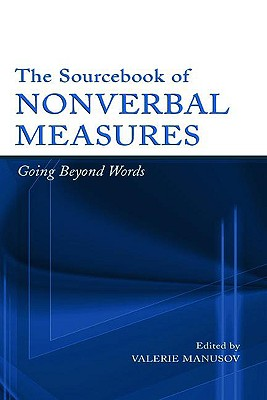 Image for The Sourcebook of Nonverbal Measures: Going Beyond Words