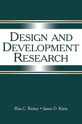 Design and Development Research: Methods, Strategies, and Issues, Richey, Rita C; Klein, James D.