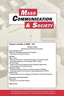 Advertising and Consumer Culture: A Special Issue of Mass Communication & Society (Mass Communication & Society Special Edition) (Volume 3)