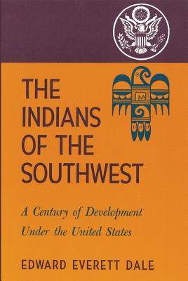Image for The Indians of the Southwest: A Century of Development Under the United States