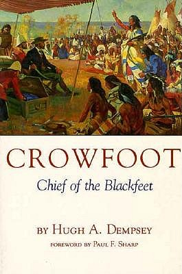 Image for Crowfoot: Chief of the Blackfeet (Civilization of the American Indian)