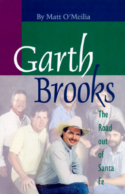Image for Garth Brooks : The Road Out of Santa Fe