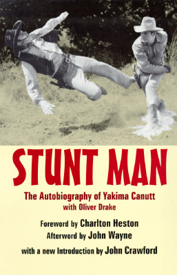 Image for Stunt Man: The Autobiography of Yakima Canutt With Oliver Drake