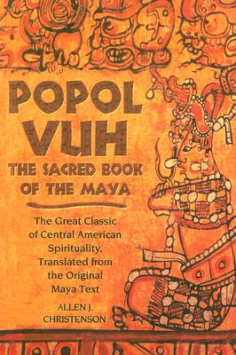 Image for Popol Vuh: The Sacred Book of the Maya : The Great Classic of Central American Spirituality, Translated fromthe Original Maya Text