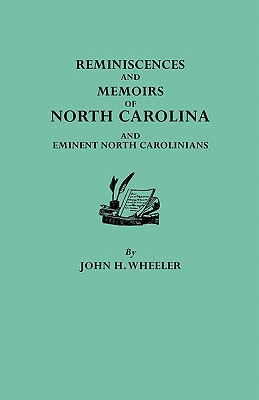 Image for Reminiscences and Memoirs of North Carolina and Eminent North Carolinians