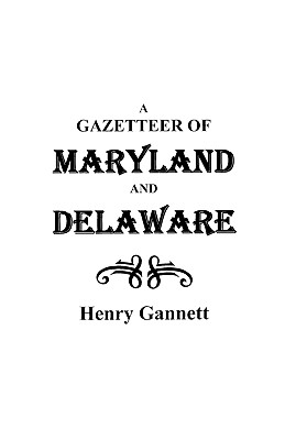 Image for A Gazetteer of Maryland and Delaware