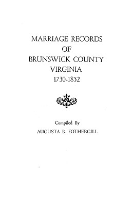 Image for Marriage Records of Brunswick County, Virginia, 1730-1852