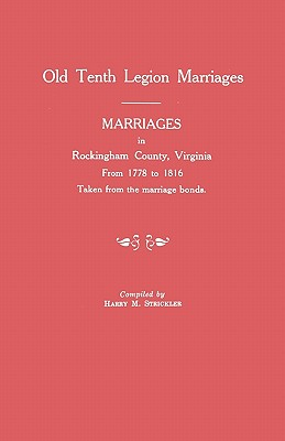 Image for Old Tenth Legion Marriages: Marriages in Rockingham County, Virginia, from 1778 to 1816