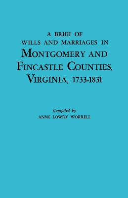 Image for A Brief of Wills and Marriages in Montgomery and Fincastle Counties, Virginia, 1733-1831