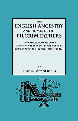 Image for The English Ancestry and Homes of the Pilgrim Fathers