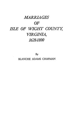 Image for Marriages of Isle of Wight County, Virginia, 1628-1800