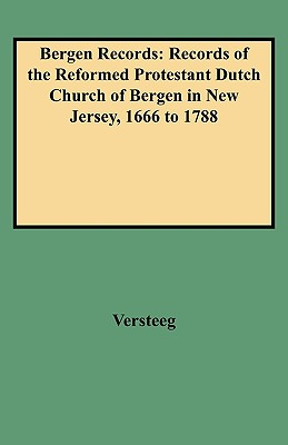 Image for Bergen Records: Records of the Reformed Protestant Dutch Church of Bergen in New Jersey, 1666 to 1788