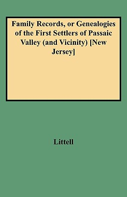Image for Family Records, or Genealogies of the First Settlers of Passaic Valley (And Vicinity)