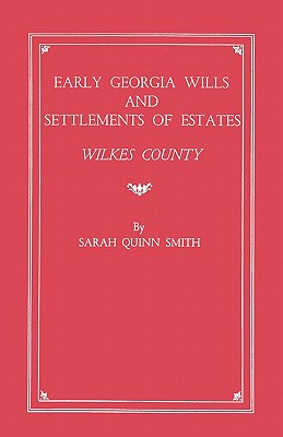 Image for Early Georgia Wills and Settlements of Estates: Wilkes County